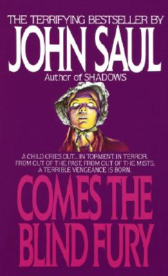 Comes the Blind Fury By Saul, John